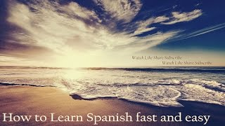 How to Learn Spanish Fast and Easy - Powerful Subliminal Messages, Affirmations, Suggestions Video
