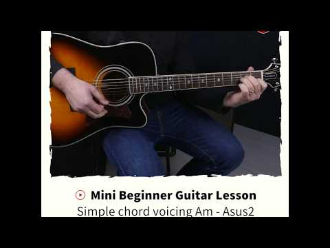 Mini Beginner Guitar Lesson Simple Chord Voicing Am Asus2 Youtube