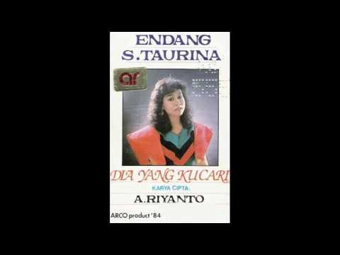 Endang S. Taurina - Dia Yang Ku Cari