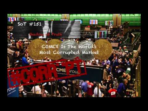 Comex Is The World's Most Corrupted Market - SoT 151