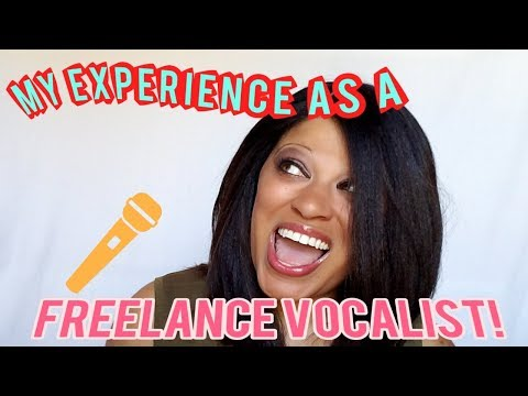 FREELANCE VOCALIST: MY EXPERIENCE!