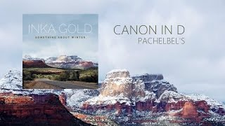 CANON IN D | PACHELBEL'S    INKA GOLD