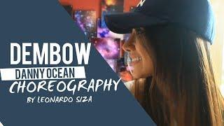 Dembow Danny Ocean Choreography By Leonardo Siza Alexa Franco.mp3