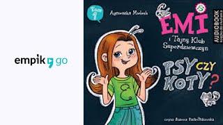 """Agnieszka Mielech """"Psy czy koty? Emi i Tajny Klub Superdziewczyn. Seria 2. Tom 1"""" audiobook Video"""