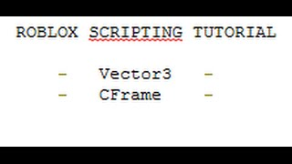 ROBLOX Lua - Basic Vector3 and CFrame Tutorial #3