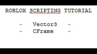 ROBLOX Lua - base Vector3 e CFrame Tutorial #3