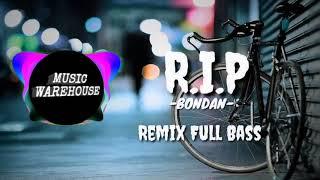 Gambar cover BONDAN PRAKOSO - R.I.P 🎶🎵 (REMIX)    DJ TERBARU 2020 FULL BASS