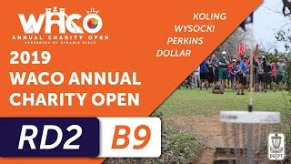 Round Two 2019 Waco Annual Charity Open - Back Nine | Koling, Wysocki, Perkins, Dollar thumbnail