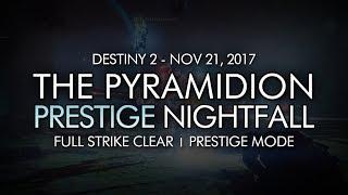 Destiny 2 - Prestige Nightfall: The Pyramidion - Full Strike Clear Gameplay (Week 12)