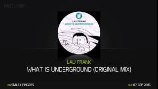 Lau Frank - What Is Underground (Original Mix) Smiley Fingers