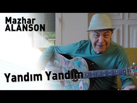 Mazhar Alanson - Yandım Yandım (Lyrics I Şarkı Sözleri)