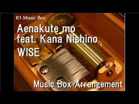 Aenakute mo feat. Kana Nishino/WISE [Music Box]