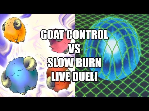 Goat Control vs Slow Burn Live Duel!