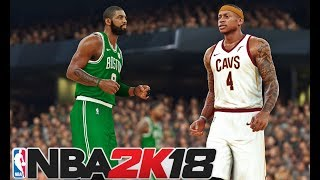 NBA 2K18 Rosters: Celtics Vs Cavaliers | NBA 2K17 Gameplay - Kyrie Irving Duel Against Isaiah Thomas