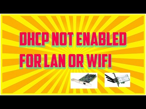 DHCP Not Enabled For Local Area Connection Or WiFi