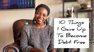 10 things I Gave Up To Become Debt Free | Debt Free Journey