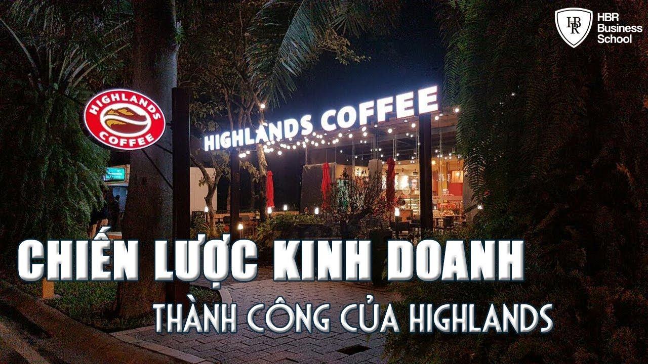 """""""Bình dân hóa"""" – Chiến lược kinh doanh thành công của Highlands"""