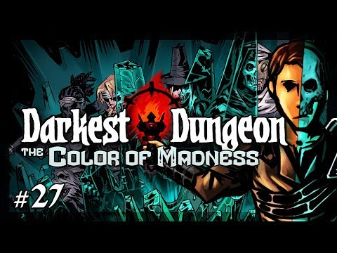 Let's Play Darkest Dungeon - The Color of Madness: Blurryface - Episode 27