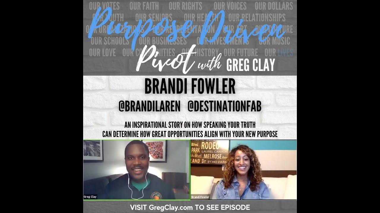 Purpose Driven Pivot with Greg Clay, feat. Brandi Fowler