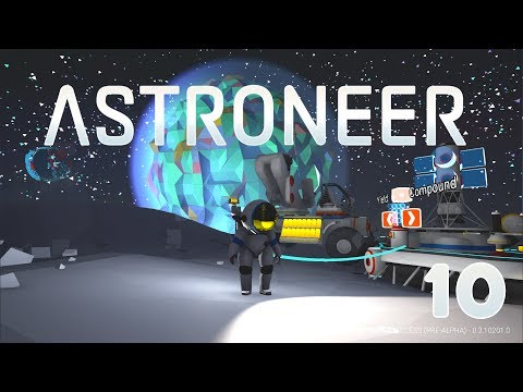 Astroneer - #10  - To The Center!