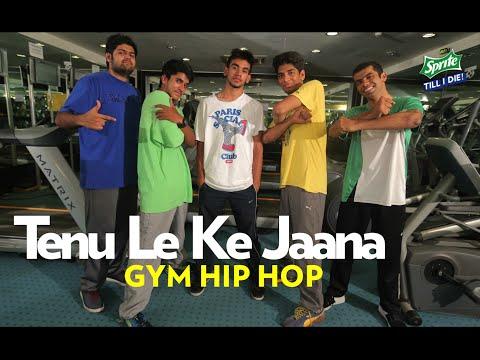 Tenu Leke Jana | Gym Hip Hop | Sprite Till I Die 2