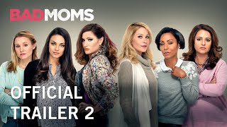 Bad Moms | Official Trailer 2 | Now Playing In Theaters