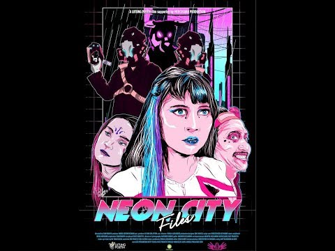 Neon City Files Trailer  II 2019 By Lutung Poetih
