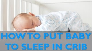 Getting Baby To Sleep In Crib | Cloudmom