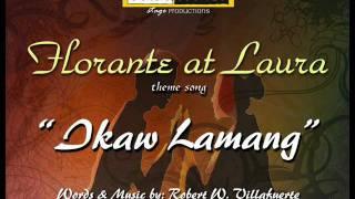 Video Ikaw Lamang (Florante at Laura theme song) download MP3, 3GP, MP4, WEBM, AVI, FLV November 2017