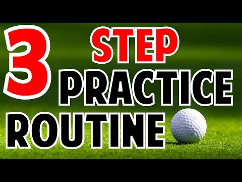 3 Step Golf Practice Routine