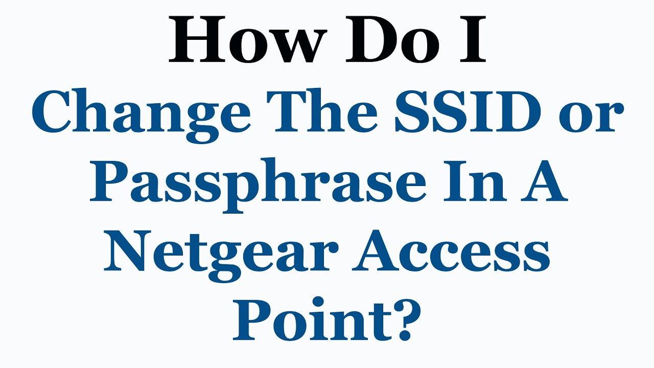 Netgear Access Point Tutorial - How To Change The SSID Or Pass-phrase