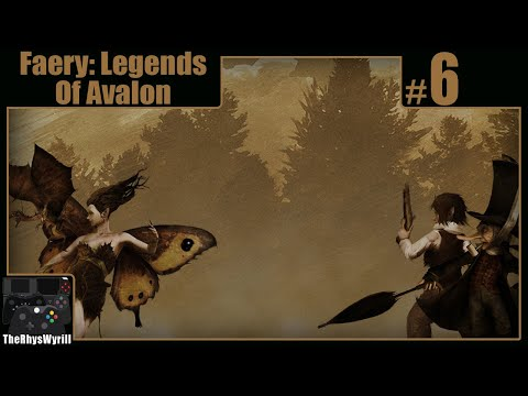 Faery: Legends Of Avalon Playthrough   Part 6  