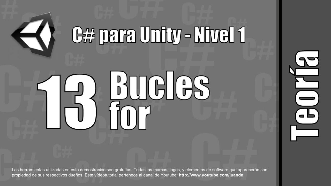 """13 - Bucles """"for"""" - Teoría del curso en español de C# para Unity - Nivel 1"""
