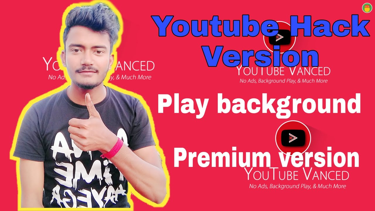 YOUTUBE HACK VERSION APP||BACKGROUND PLAY MUSIC WITHOUT ...
