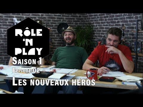 EPISODE 02: Les nouveaux héros