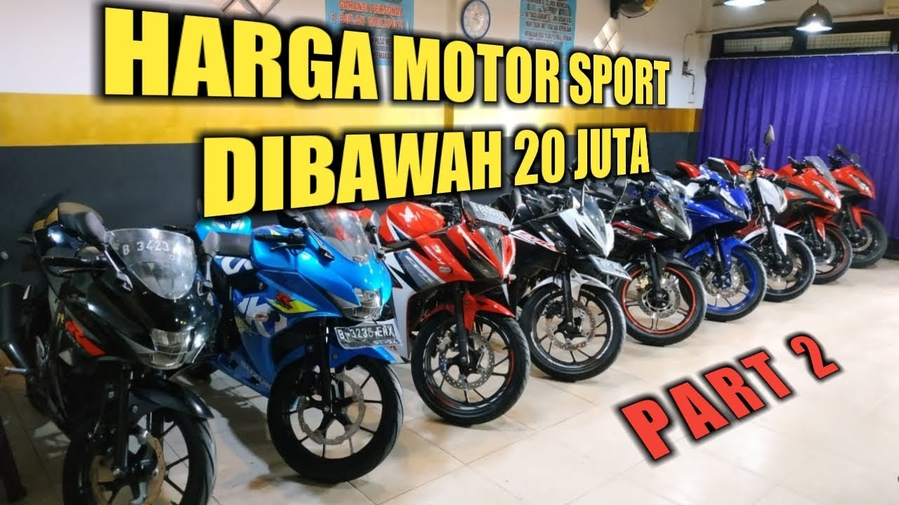 HARGA MOTOR SPORT DIBAWAH 20 JUTA | PART 2 - YouTube