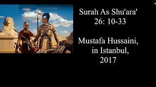 Tilawah Al Quran, English translation, Surah As Shu'ara 26 : 10-33, Mustafa Hussaini, Istanbul, 2017