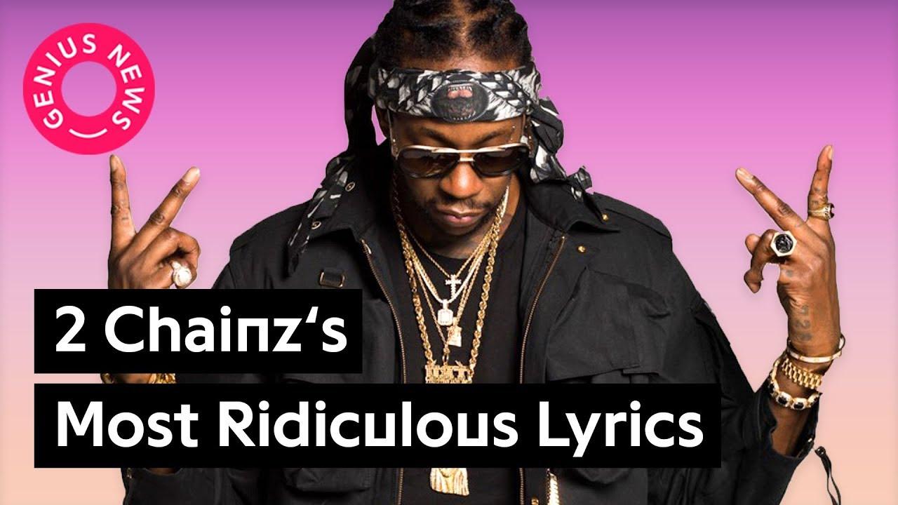 2 Chainz's Most Ridiculous Lyrics   Genius News