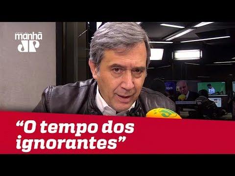 Nós vivemos o tempo dos ignorantes | Marco Antonio Villa