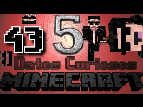 5 Datos Curiosos ║ Ep. 043 ║ Minecraft