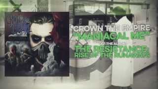 Watch Crown The Empire Maniacal Me video