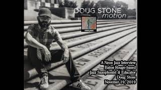 A Neon Jazz Interview with Baton Rouge-based Jazz Saxophonist & Educator Doug Stone