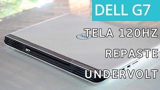 Turbinando o Dell G7 - Undervolt, Pasta térmica, Tela 120hz - TechTuning #5
