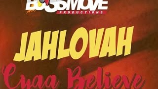 Jahlovah - Cyaa Believe (R.I.P) | Official Audio | June 2016
