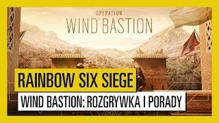 Tom Clancy's Rainbow Six Siege - Wind Bastion: Rozgrywka i wskazówki