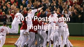 Boston Red Sox | 2013 Postseason Highlights HD