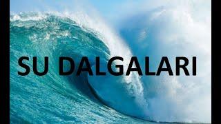 SU DALGALARI - 1