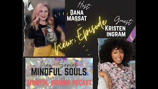 Mindful Souls Podcast with special guest Kristen Ingram