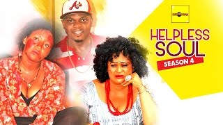 Helpless Soul 4 {Full Movie} - 2015 Latest Nigerian Nollywood Movies