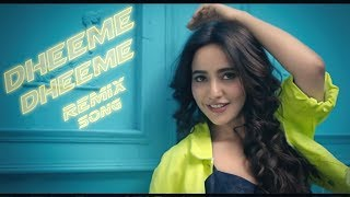 Dheeme Dheeme (REMIX) Tony Kakkar ft | Neha Sharma New DJ Song